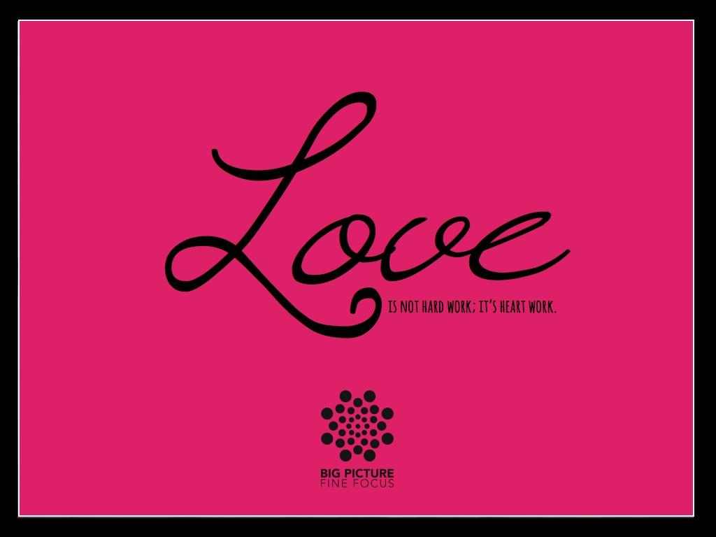 love is heart work