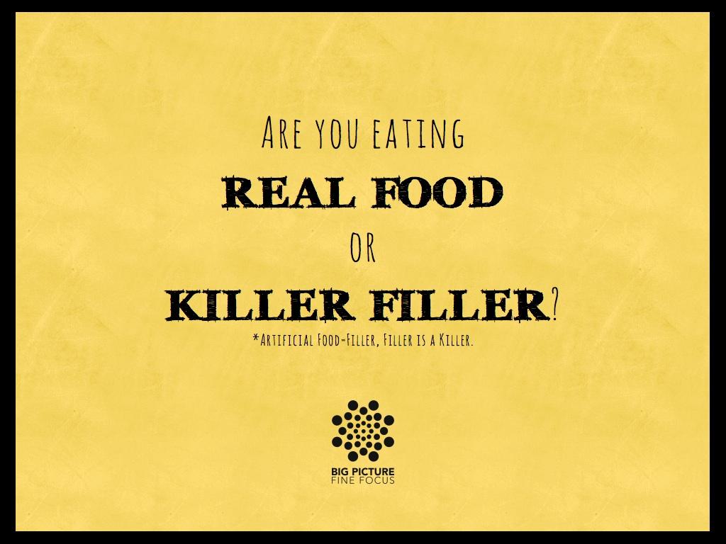 Real Food or Killer Filler